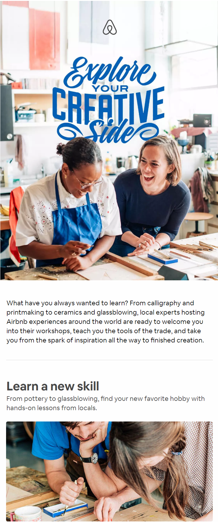 What have you always wanted to learn? From calligraphy and printmaking to ceramics and glassblowing,...