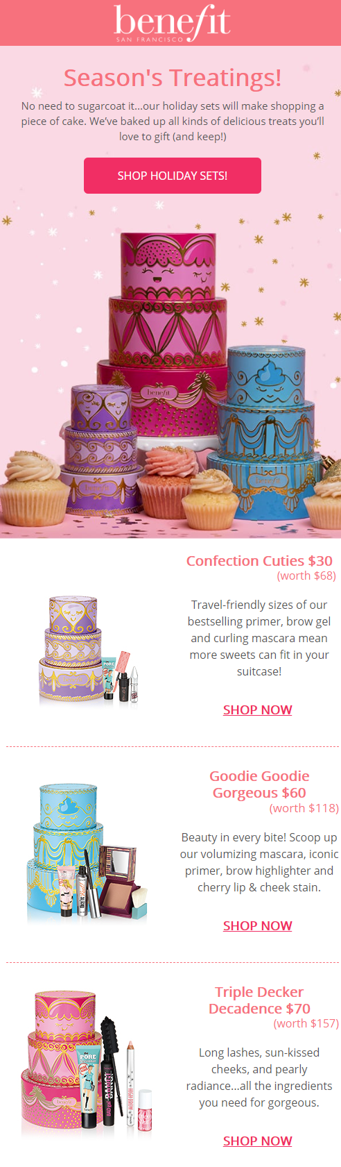No need to sugarcoat it...Benefit holiday sets will make shopping a piece of cake. They've baked u...