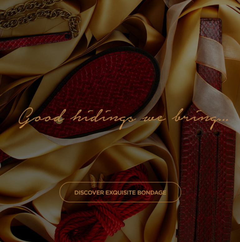 For those on the naughty list, discover the selection of luxurious bondage. Shop early & make sure y...