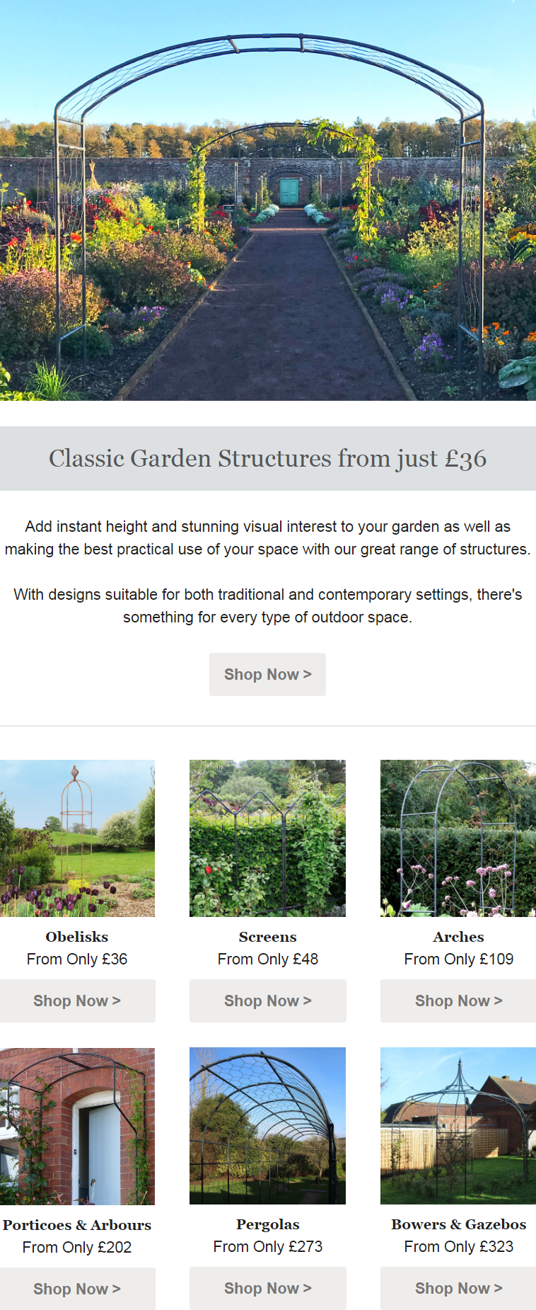 Add instant height and stunning visual interest to your garden as well as making the best practical ...